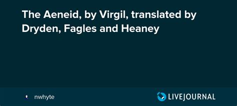 The Aeneid, by Virgil, translated by Dryden, Fagles and
