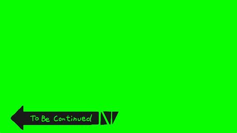 To Be Continued - (Chroma Key / Green Screen) - YouTube